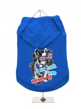 ''Cool And Know It'' Dog Hoodie / T-Shirt