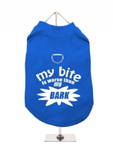 ''My Bite Is Worse Than My Bark'' Harness-Lined Dog T-Shirt