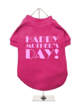 ''Mothers Day: Happy Mothers Day'' Dog T-Shirt