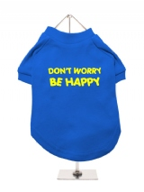 DON'T WORRY | BE HAPPY - Dog T-Shirt