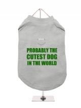 PROBABLY THE | CUTEST DOG | IN THE WORLD - Harness-Lined Dog T-Shirt