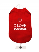 I LOVE | SQUIRRELS - Harness-Lined Dog T-Shirt