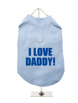I LOVE | DADDY! - Harness-Lined Dog T-Shirt