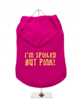I'M SPOILED | BUT PINK! - Dog Hoodie / T-Shirt