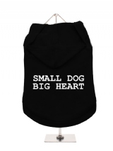SMALL DOG | BIG HEART - Dog Hoodie / T-Shirt