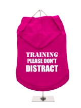 TRAINING | PLEASE DON'T | DISTRACT - Dog Hoodie / T-Shirt