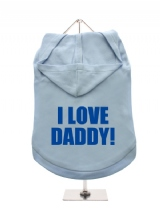 I LOVE | DADDY! - Dog Hoodie / T-Shirt