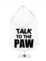 TALK | TO THE | PAW - Dog Hoodie / T-Shirt